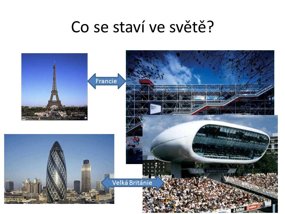 Co se staví ve světě Velká Británie Francie