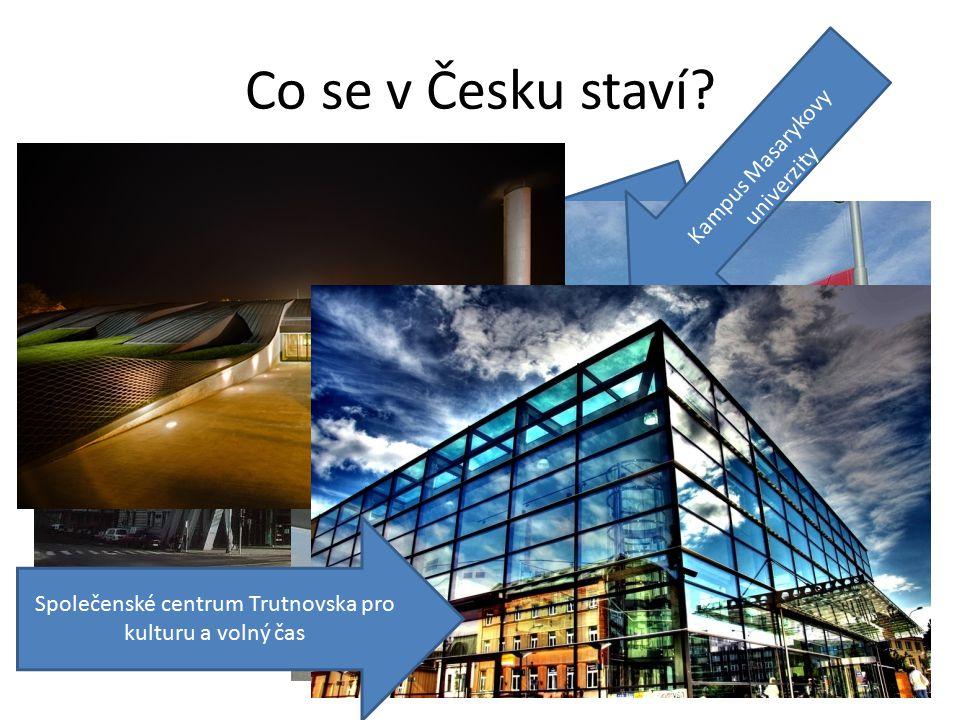 Co se v Česku staví.