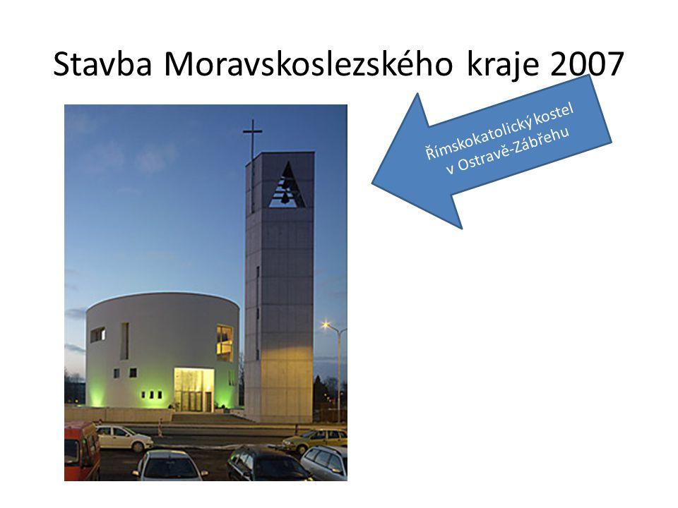 Stavba Moravskoslezského kraje 2007 Římskokatolický kostel v Ostravě-Zábřehu