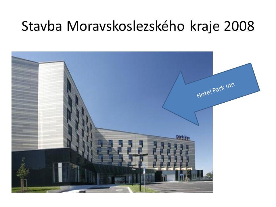 Stavba Moravskoslezského kraje 2008 Hotel Park Inn