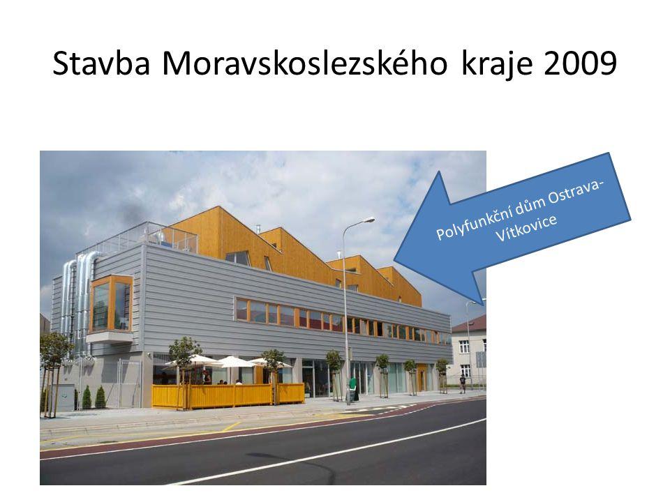 Stavba Moravskoslezského kraje 2009 Polyfunkční dům Ostrava- Vítkovice