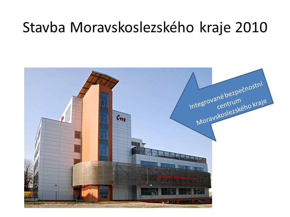 Stavba Moravskoslezského kraje 2010 Integrované bezpečnostní centrum Moravskoslezského kraje