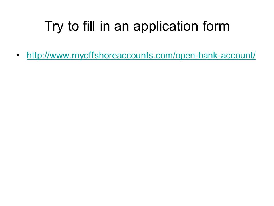 Try to fill in an application form http://www.myoffshoreaccounts.com/open-bank-account/