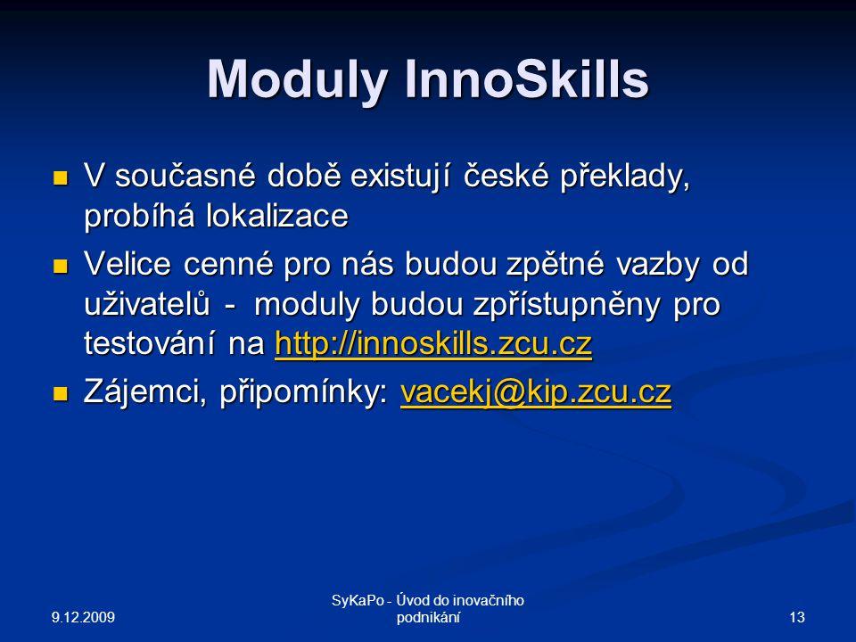 Moduly InnoSkills V současné době existují české překlady, probíhá lokalizace V současné době existují české překlady, probíhá lokalizace Velice cenné