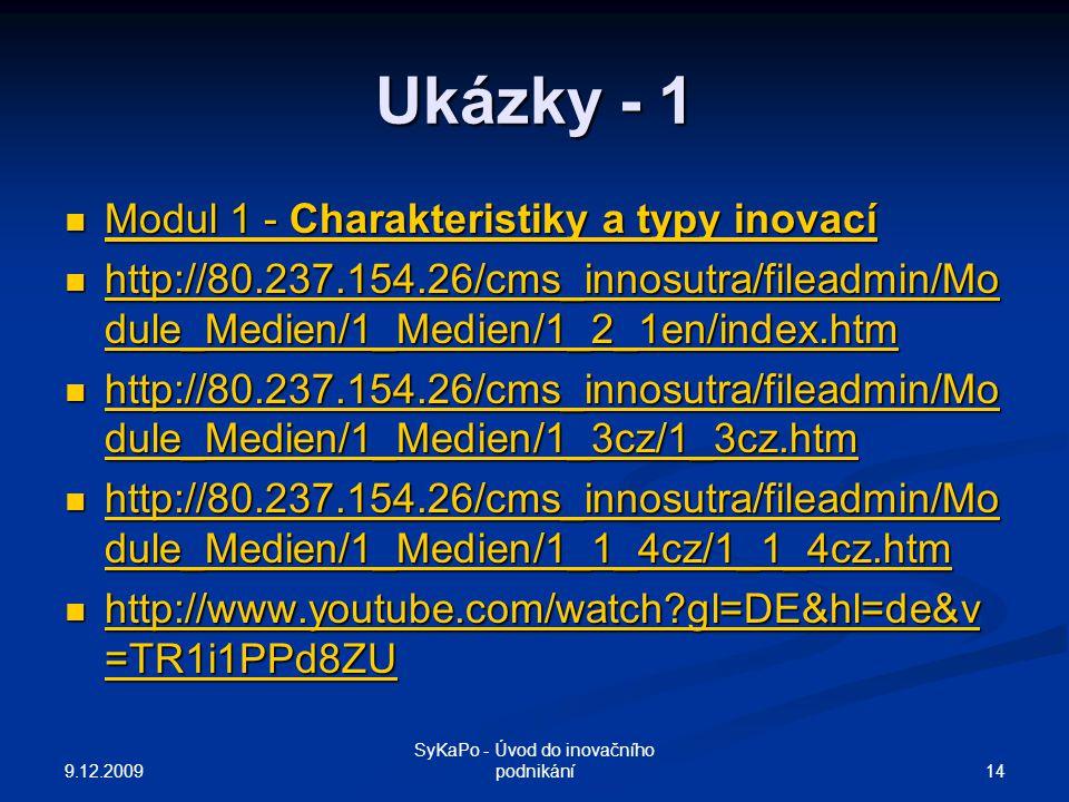 Ukázky - 1 Modul 1 - Charakteristiky a typy inovací Modul 1 - Charakteristiky a typy inovací Modul 1 - Charakteristiky a typy inovací Modul 1 - Charak