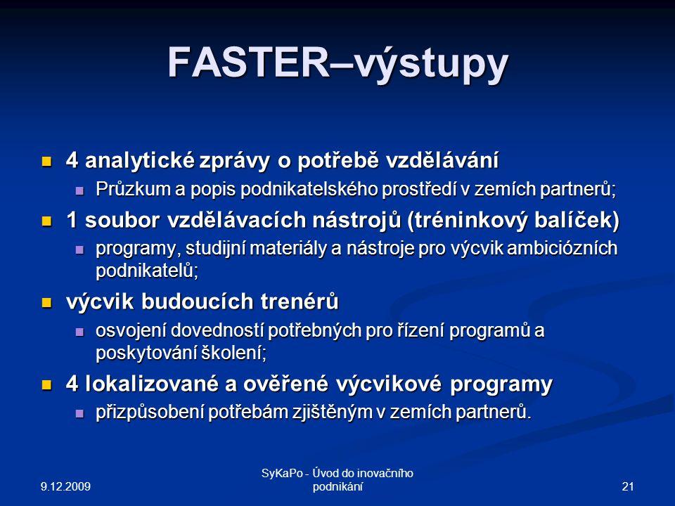 FASTER–výstupy 4 analytické zprávy o potřebě vzdělávání 4 analytické zprávy o potřebě vzdělávání Průzkum a popis podnikatelského prostředí v zemích pa
