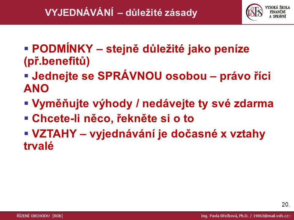 20. ŘÍZENÍ OBCHODU [ROb] Ing. Pavla Břečková, Ph.D.