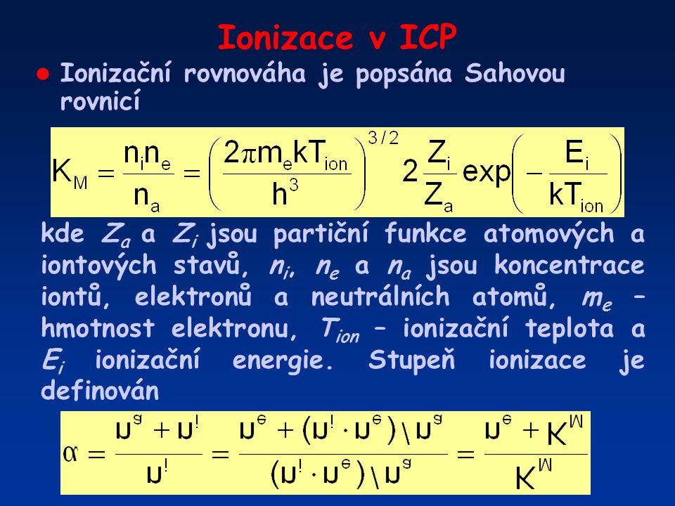 Ionizace v ICP l Ionizační rovnováha je popsána Sahovou rovnicí kde Z a a Z i jsou partiční funkce atomových a iontových stavů, n i, n e a n a jsou ko