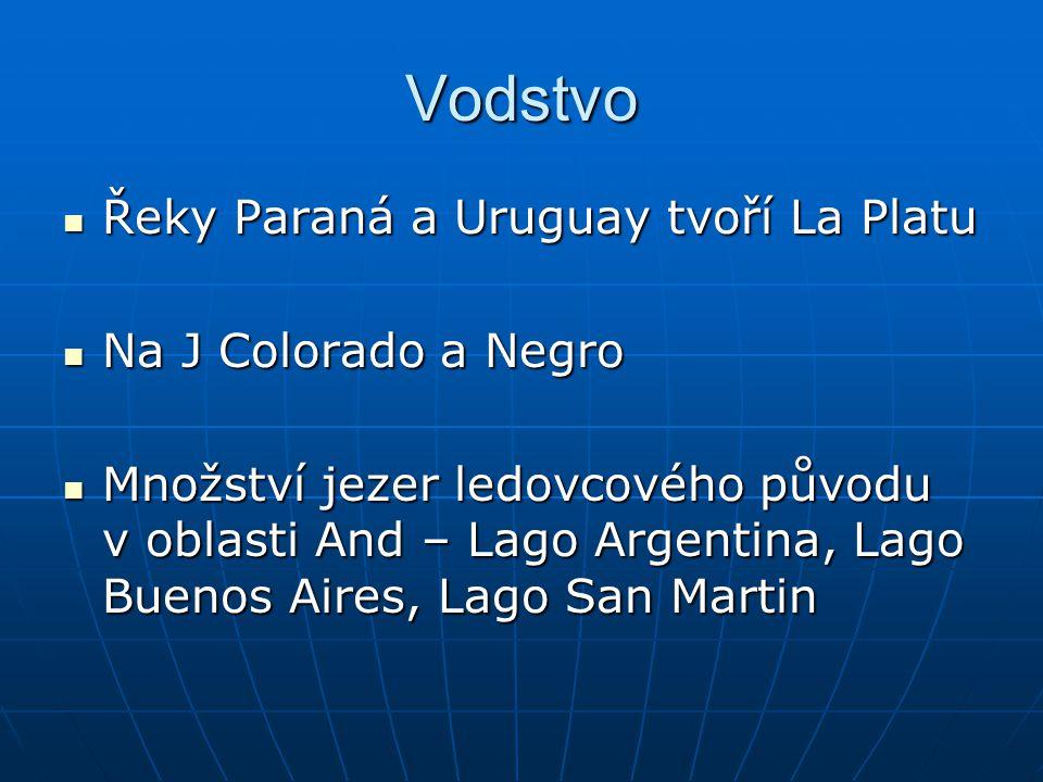 Vodstvo Řeky Paraná a Uruguay tvoří La Platu Řeky Paraná a Uruguay tvoří La Platu Na J Colorado a Negro Na J Colorado a Negro Množství jezer ledovcové