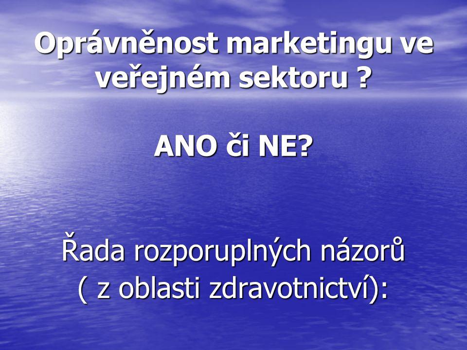 Oprávněnost marketingu ve veřejném sektoru .ANO či NE.