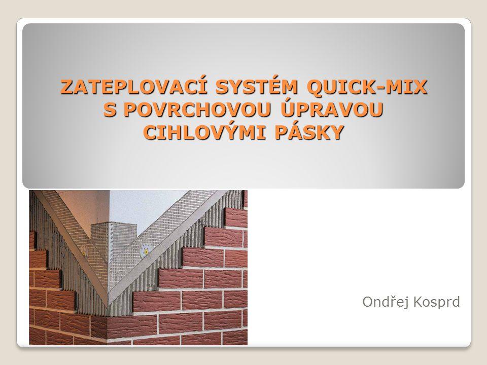 Základní popis systému: Jedná se o vnější zateplení bez větrané mezery kontaktním tepelně izolačním kompozitním systémem 1.