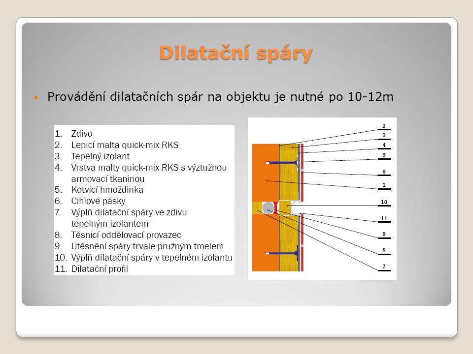Dilatační spáry Provádění dilatačních spár na objektu je nutné po 10-12m