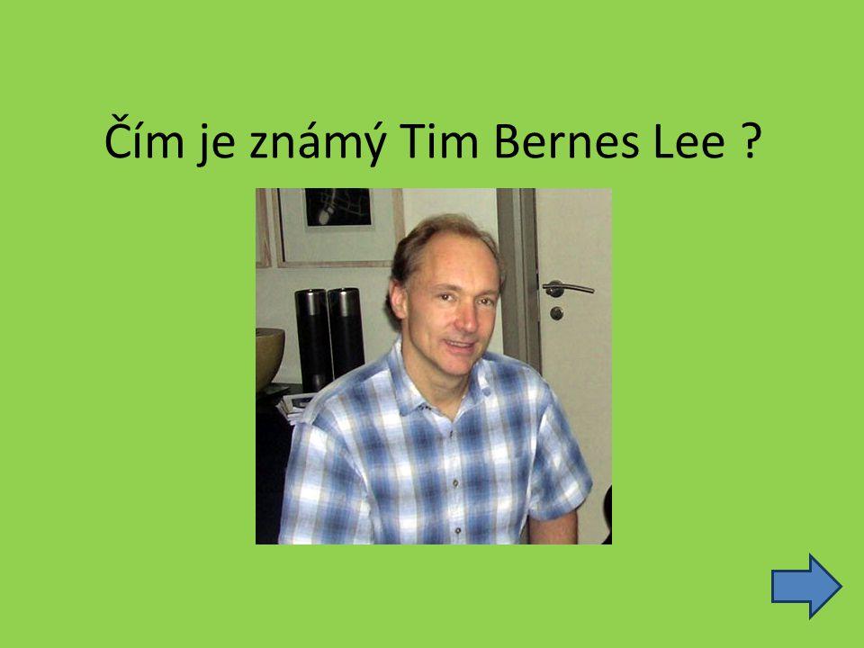 Čím je známý Tim Bernes Lee