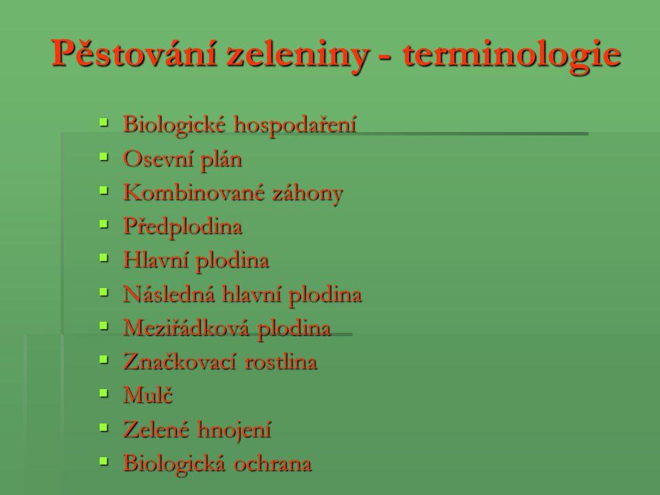 Košťálová zelenina  Košťálovou zeleninu představují druhy a variety rodu brukev s modifikovanými nadzemními částmi.