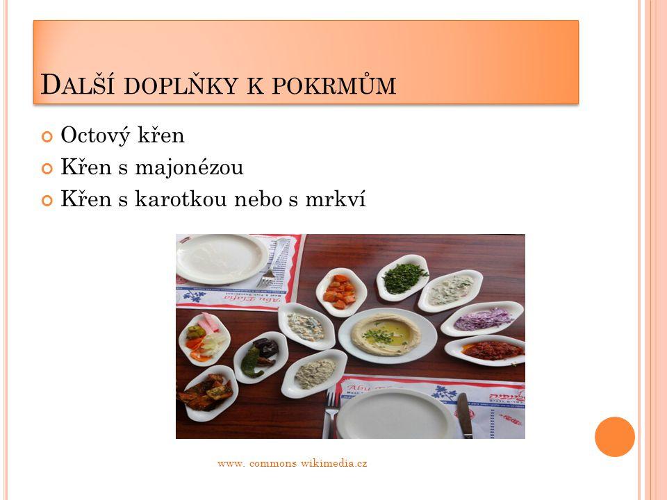 D ALŠÍ DOPLŇKY K POKRMŮM Octový křen Křen s majonézou Křen s karotkou nebo s mrkví www.
