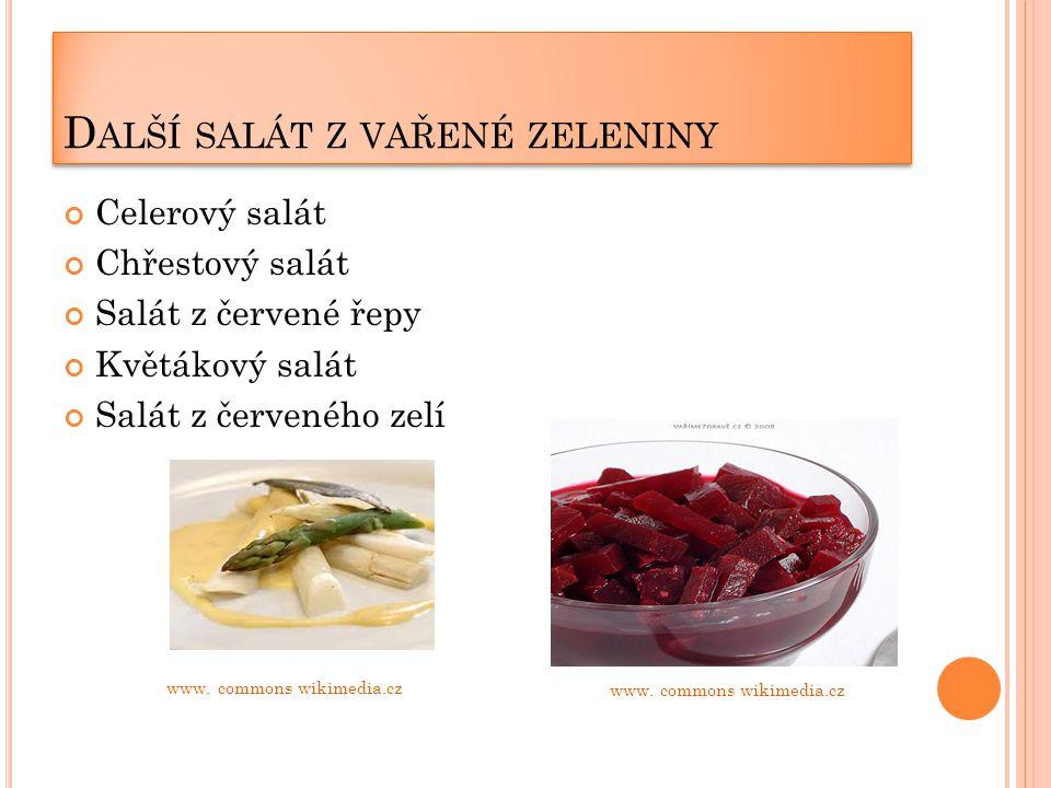 D ALŠÍ SALÁT Z VAŘENÉ ZELENINY Celerový salát Chřestový salát Salát z červené řepy Květákový salát Salát z červeného zelí www.