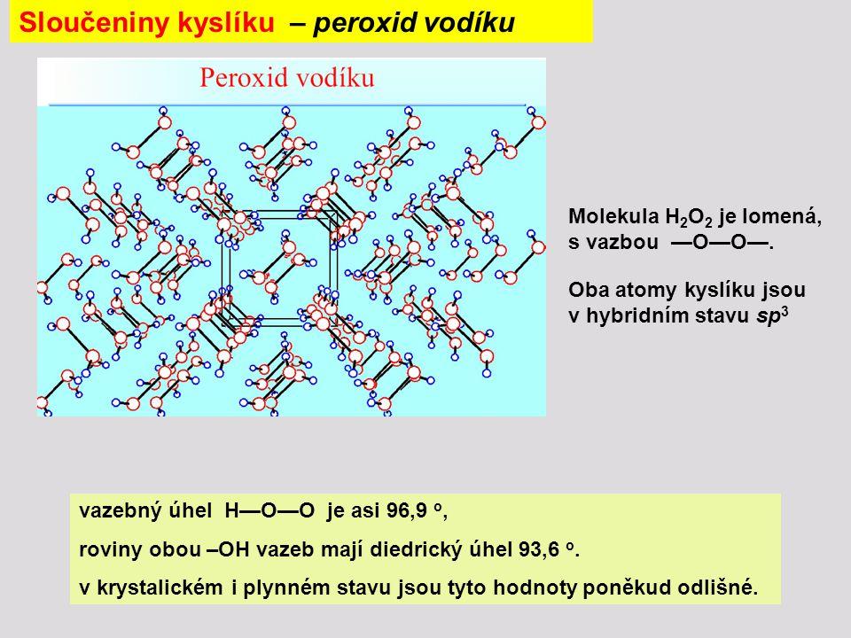 vazebný úhel H—O—O je asi 96,9 o, roviny obou –OH vazeb mají diedrický úhel 93,6 o. v krystalickém i plynném stavu jsou tyto hodnoty poněkud odlišné.