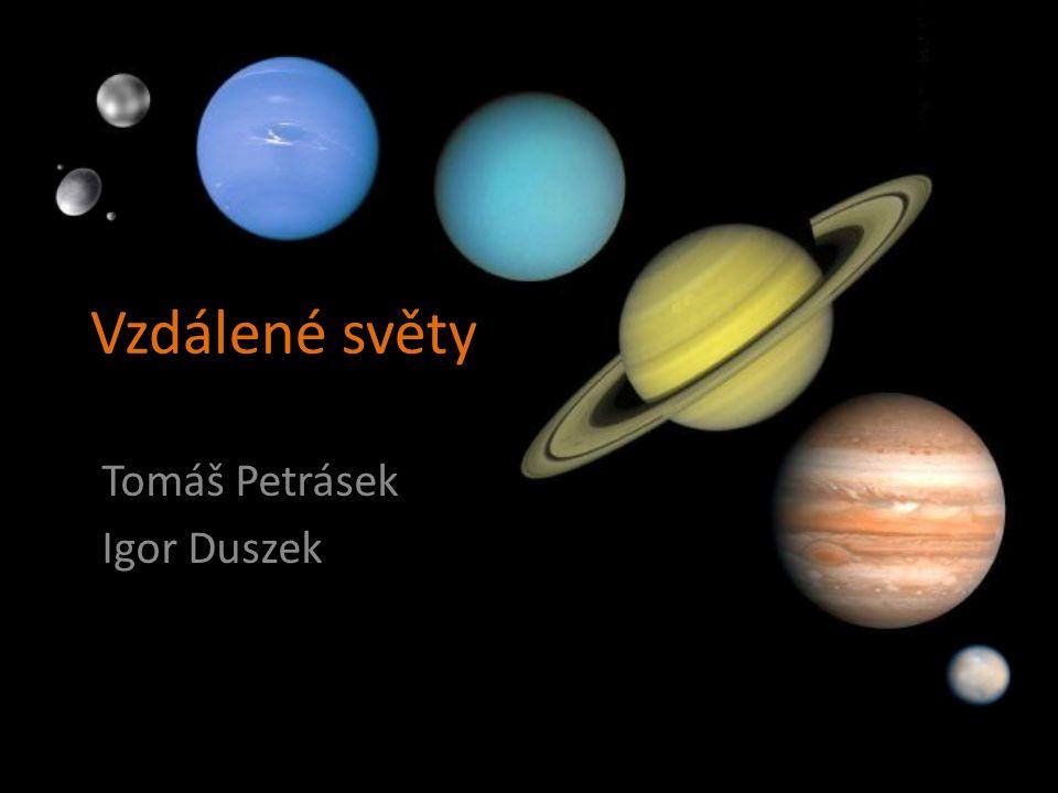 Vzdálené světy Tomáš Petrásek Igor Duszek