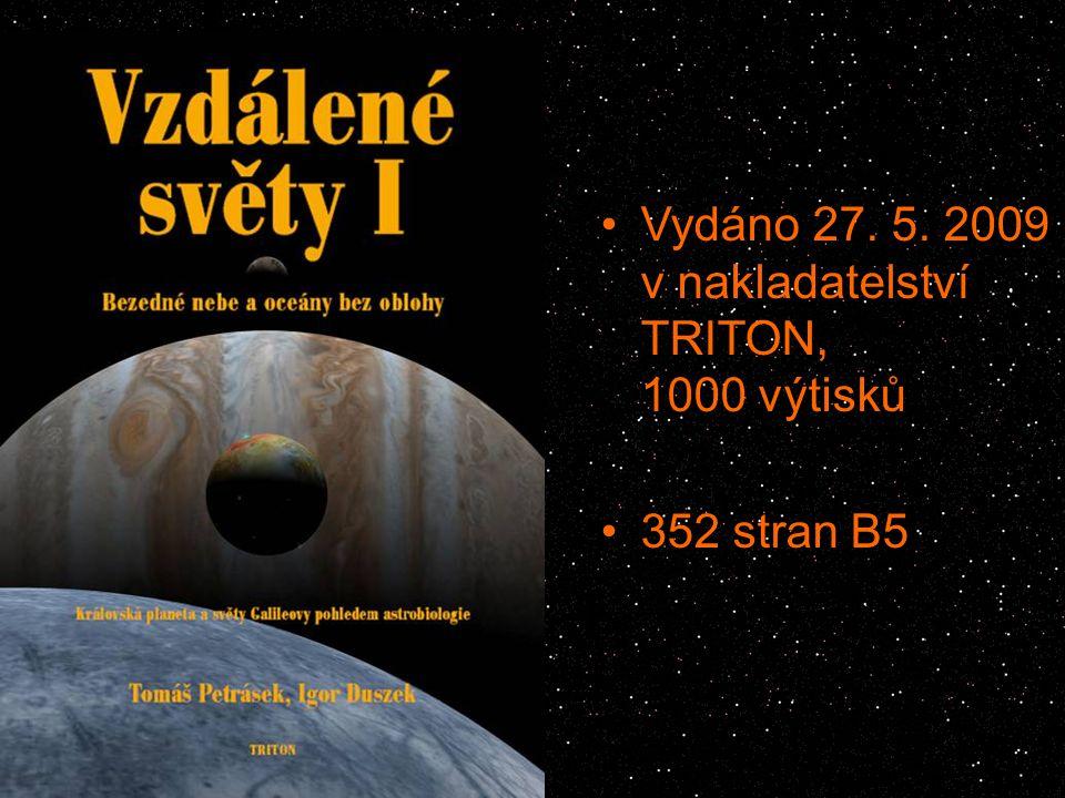 Vydáno 27. 5. 2009 v nakladatelství TRITON, 1000 výtisků 352 stran B5