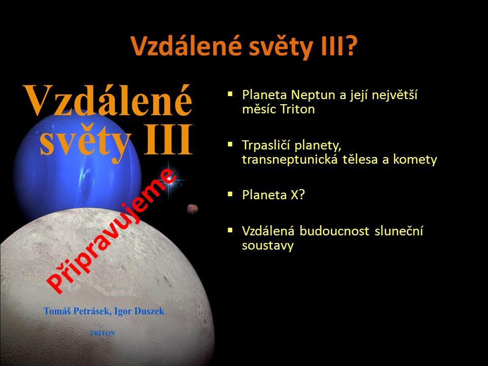 Vzdálené světy III.