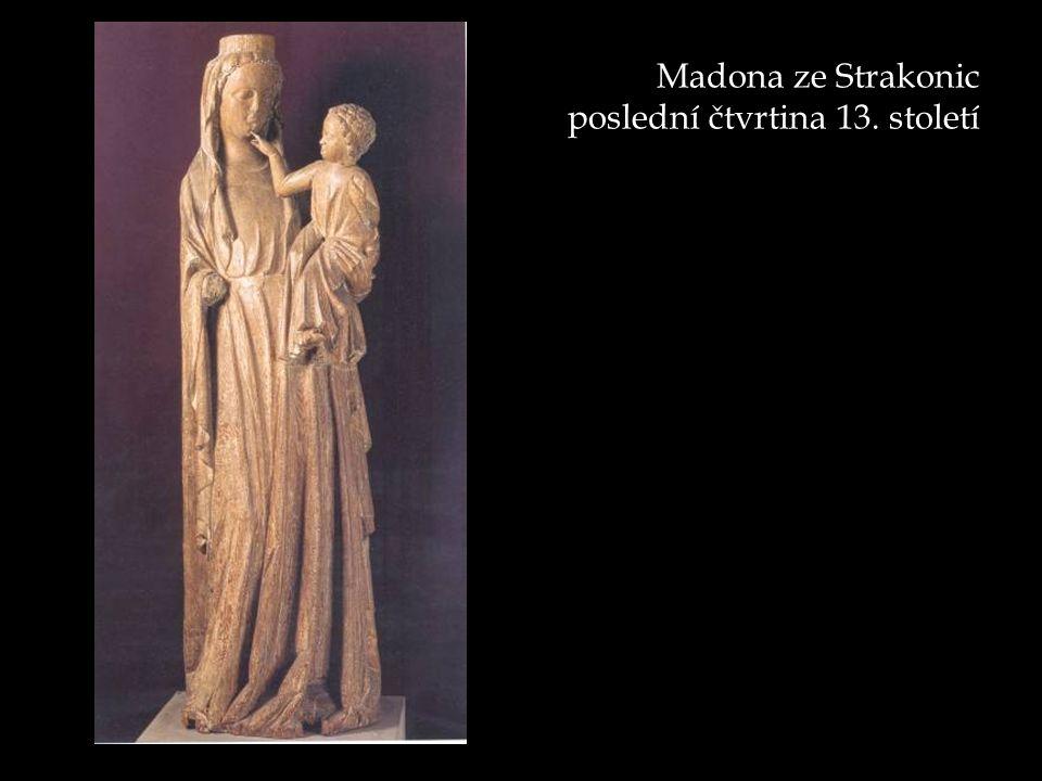 Madona ze Strakonic poslední čtvrtina 13. století
