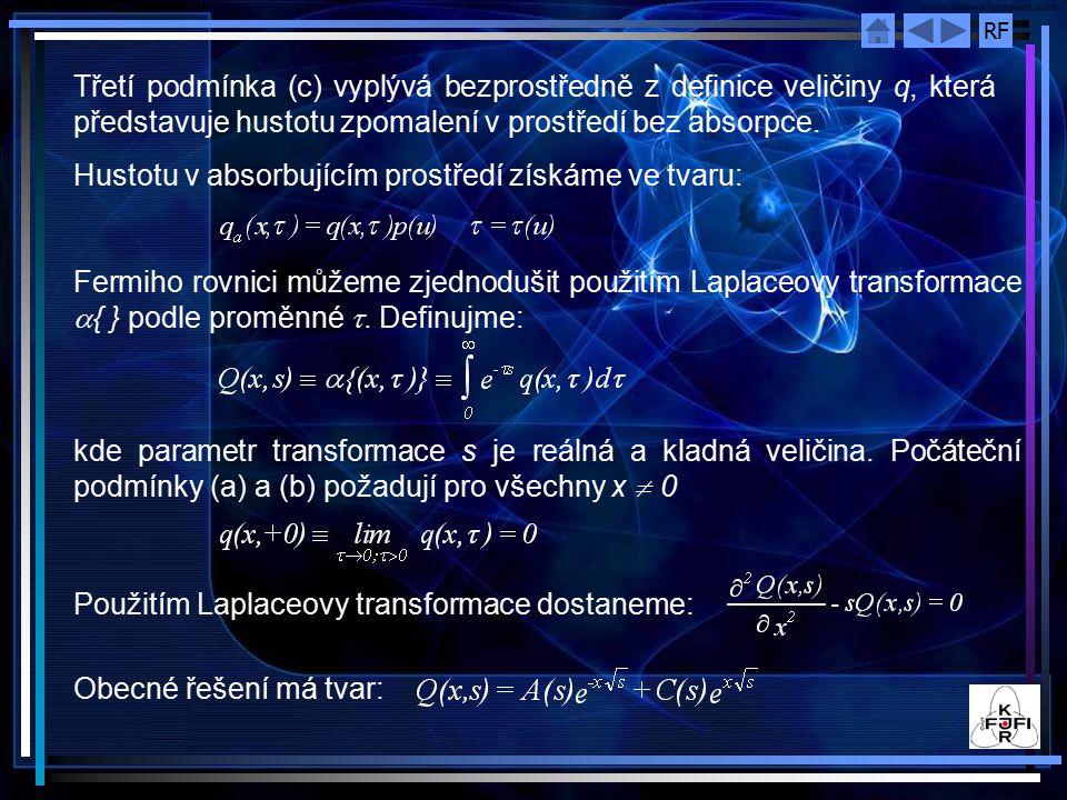 RF Třetí podmínka (c) vyplývá bezprostředně z definice veličiny q, která představuje hustotu zpomalení v prostředí bez absorpce.