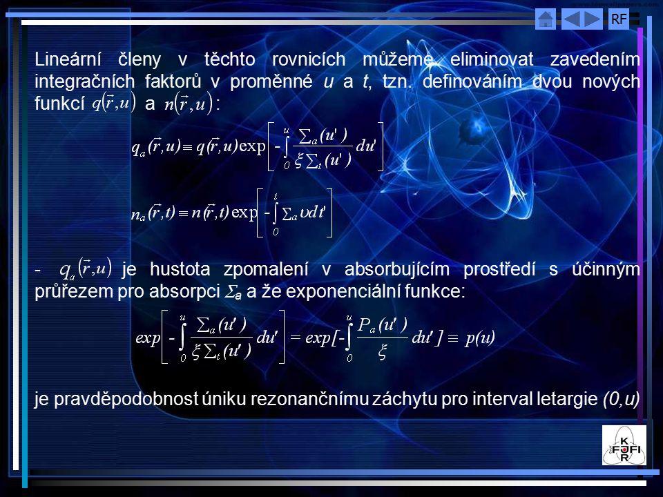 RF Lineární členy v těchto rovnicích můžeme eliminovat zavedením integračních faktorů v proměnné u a t, tzn.