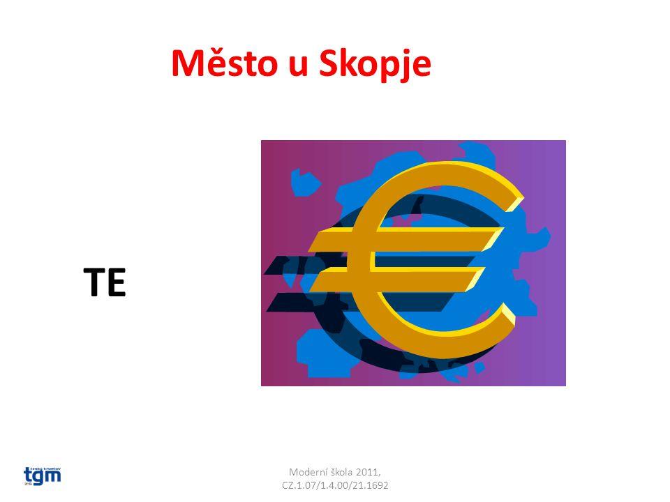 Moderní škola 2011, CZ.1.07/1.4.00/21.1692 Město u Skopje TE Tetovo