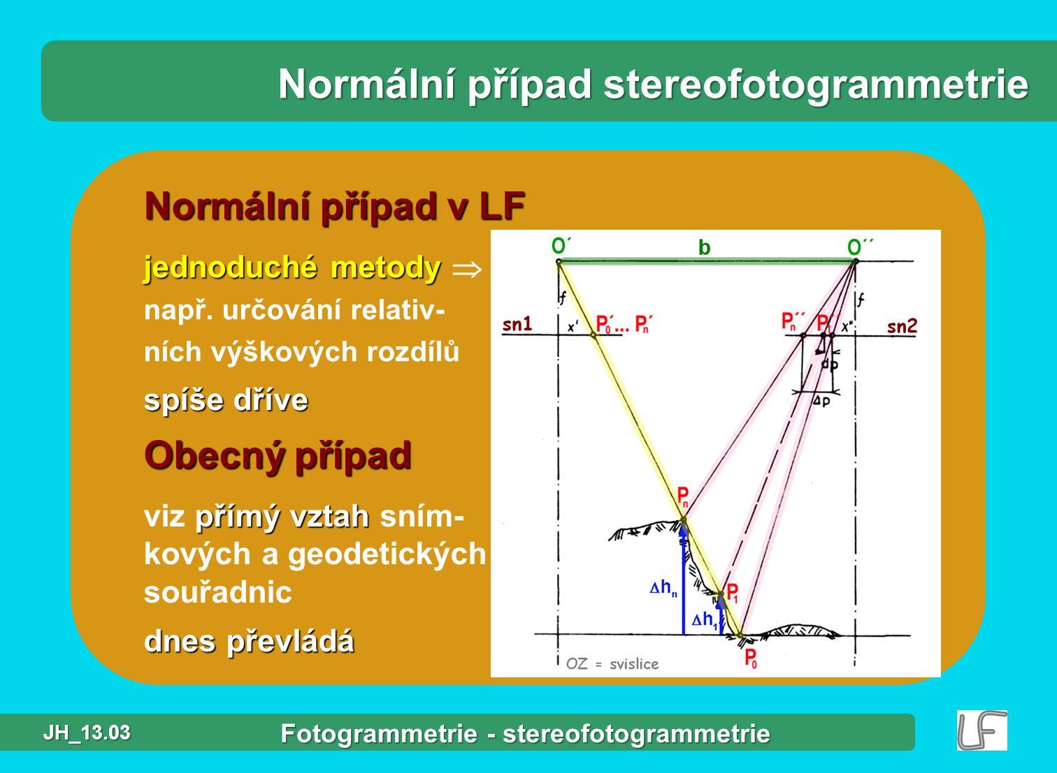 Normální případ v LF jednoduché metody jednoduché metody  např.