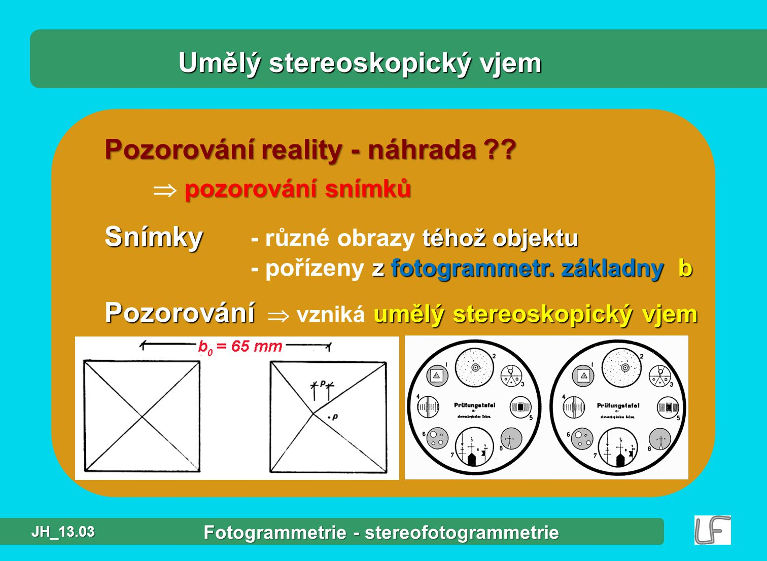 obr.: absolutní orientace – rozmístění vlícovacích bodů v překrytu stereodvojice v LF a PF počet VB počet VB min.