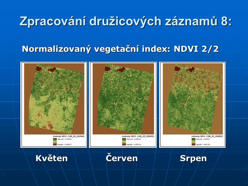 Zpracování družicových záznamů 8: Normalizovaný vegetační index: NDVI 2/2 KvětenČervenSrpen