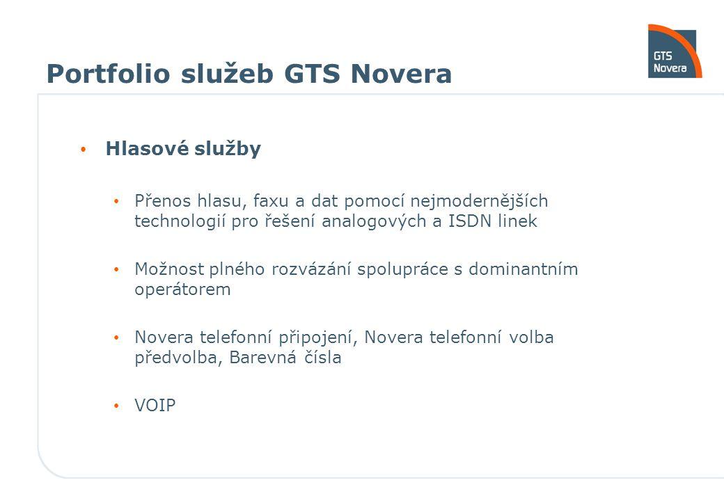 Portfolio služeb GTS Novera Hlasové služby Přenos hlasu, faxu a dat pomocí nejmodernějších technologií pro řešení analogových a ISDN linek Možnost pln