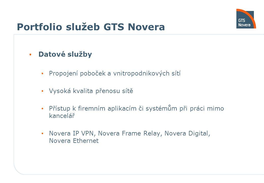 Portfolio služeb GTS Novera Datové služby Propojení poboček a vnitropodnikových sítí Vysoká kvalita přenosu sítě Přístup k firemním aplikacím či systé