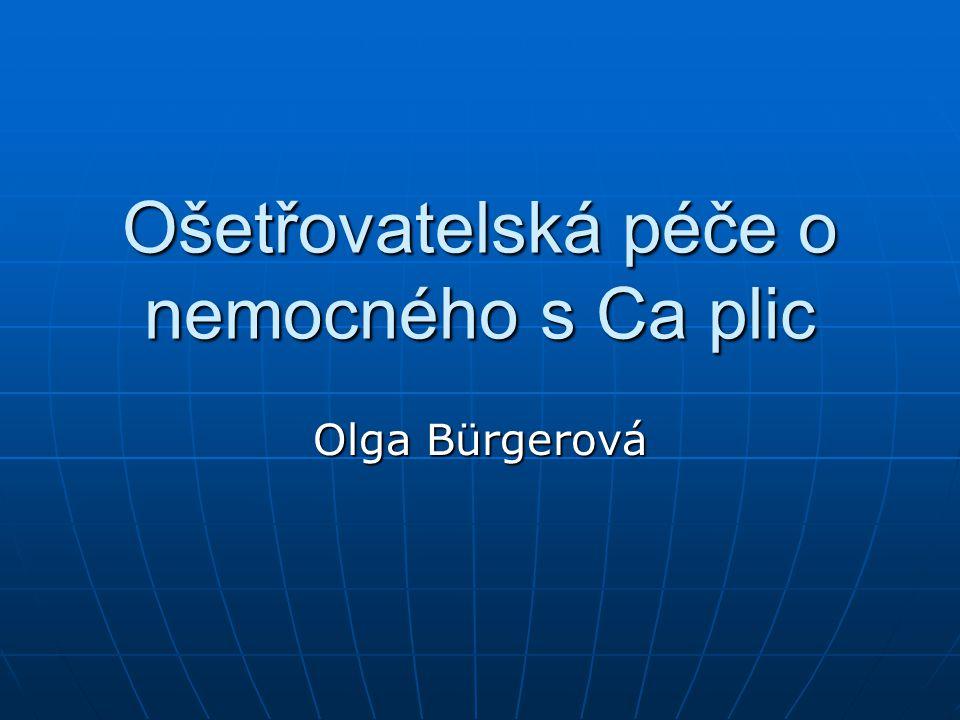 Ošetřovatelská péče o nemocného s Ca plic Olga Bürgerová