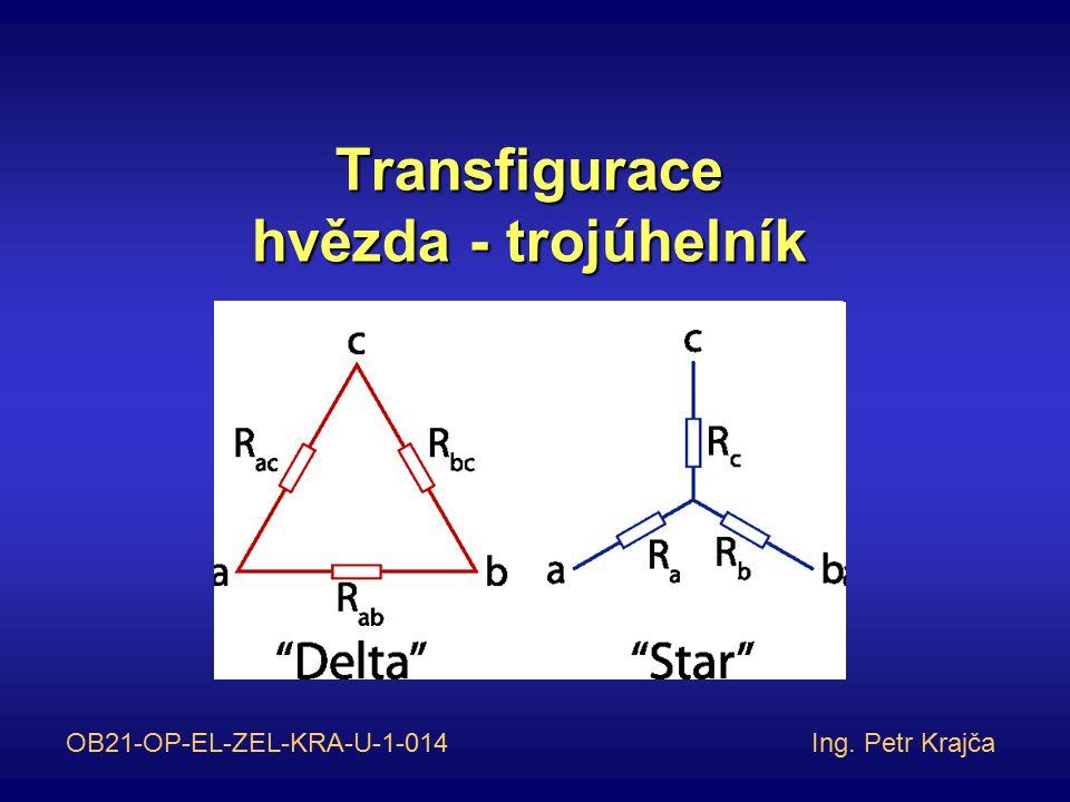 Transfigurace hvězda - trojúhelník OB21-OP-EL-ZEL-KRA-U-1-014 Ing. Petr Krajča