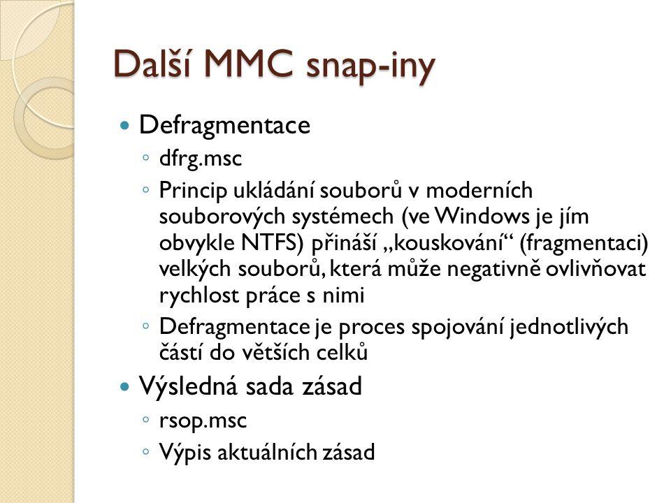 """Další MMC snap-iny Defragmentace ◦ dfrg.msc ◦ Princip ukládání souborů v moderních souborových systémech (ve Windows je jím obvykle NTFS) přináší """"kou"""
