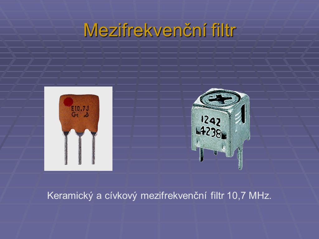 Mezifrekvenční filtr Keramický a cívkový mezifrekvenční filtr 10,7 MHz.