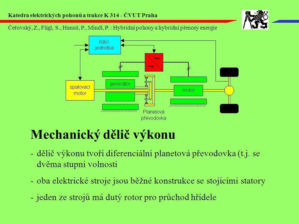 Mechanický dělič výkonu -dělič výkonu tvoří diferenciální planetová převodovka (t.j. se dvěma stupni volnosti -oba elektrické stroje jsou běžné konstr