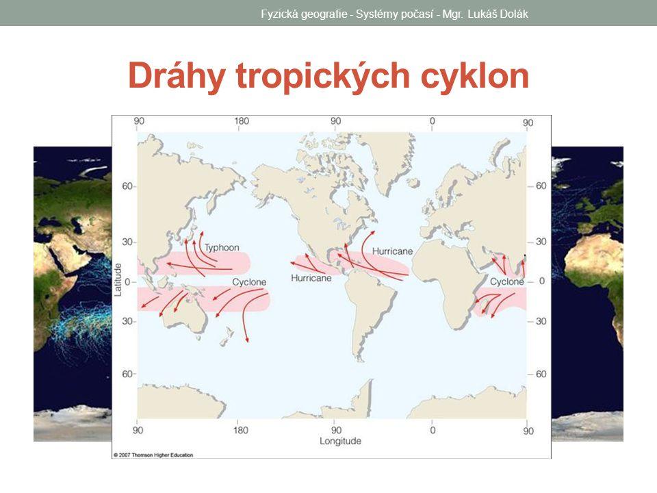 Dráhy tropických cyklon Fyzická geografie - Systémy počasí - Mgr. Lukáš Dolák