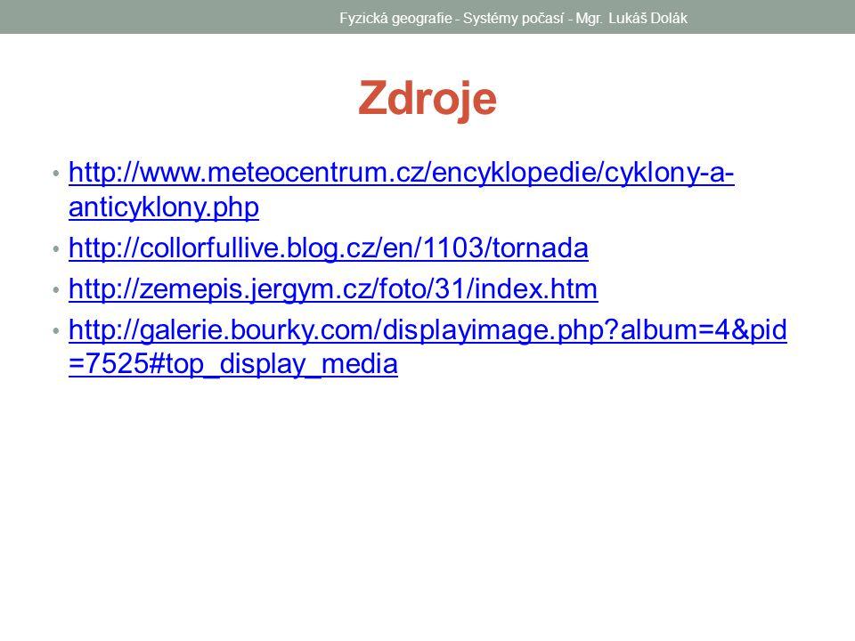 Zdroje http://www.meteocentrum.cz/encyklopedie/cyklony-a- anticyklony.php http://www.meteocentrum.cz/encyklopedie/cyklony-a- anticyklony.php http://co