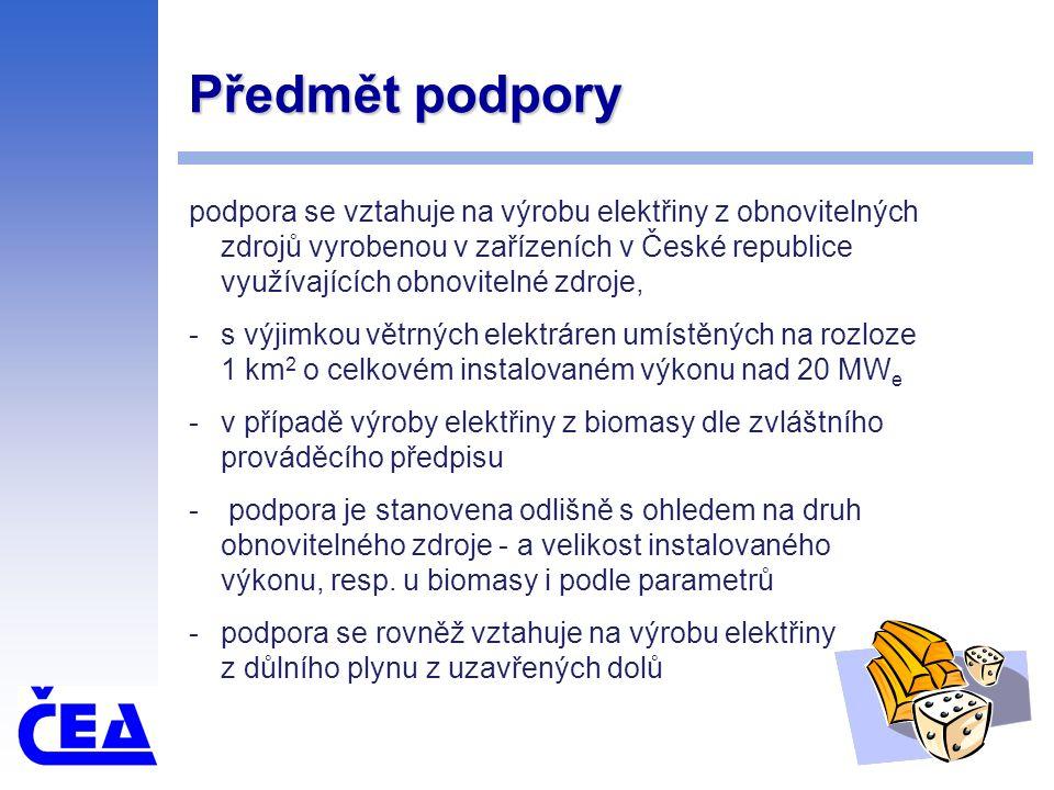 Předmět podpory podpora se vztahuje na výrobu elektřiny z obnovitelných zdrojů vyrobenou v zařízeních v České republice využívajících obnovitelné zdroje, -s výjimkou větrných elektráren umístěných na rozloze 1 km 2 o celkovém instalovaném výkonu nad 20 MW e -v případě výroby elektřiny z biomasy dle zvláštního prováděcího předpisu - podpora je stanovena odlišně s ohledem na druh obnovitelného zdroje - a velikost instalovaného výkonu, resp.