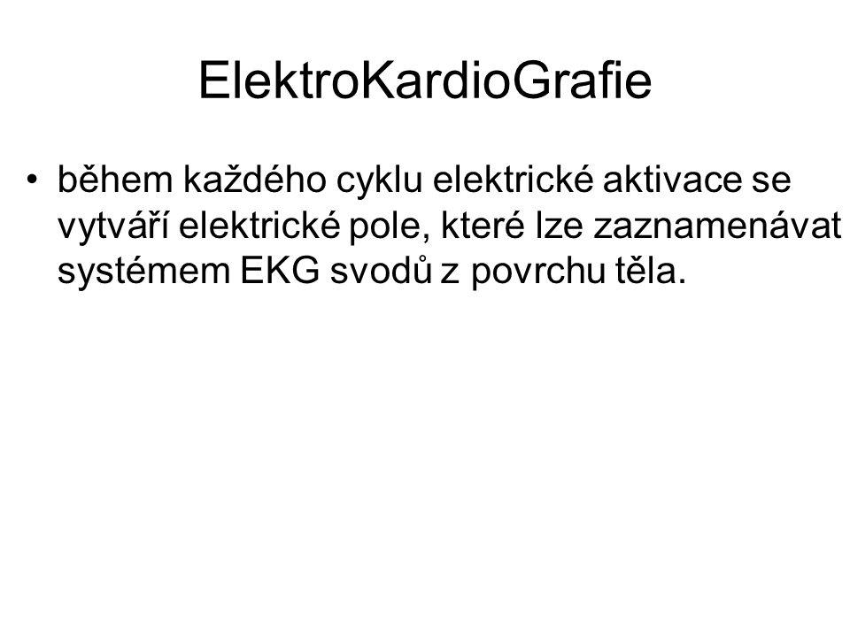ElektroKardioGrafie během každého cyklu elektrické aktivace se vytváří elektrické pole, které lze zaznamenávat systémem EKG svodů z povrchu těla.