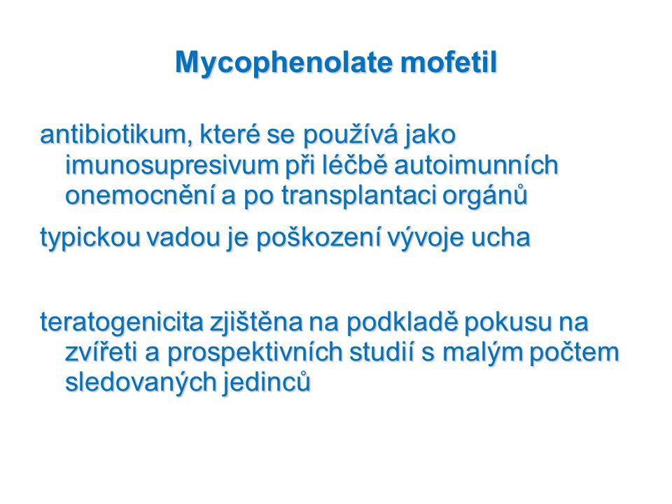 Mycophenolate mofetil antibiotikum, které se používá jako imunosupresivum při léčbě autoimunních onemocnění a po transplantaci orgánů typickou vadou j