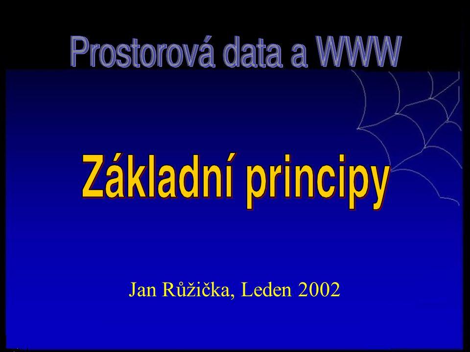 22/01/05 Proč pro prezentaci prostorových dat využívat nástrojů WWW Nízké náklady na vybavení klientského počítače Snadné zvýšení počtu uživatelů