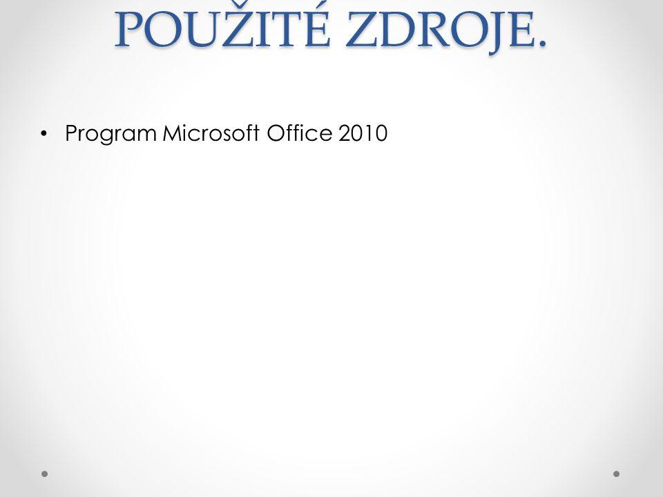 POUŽITÉ ZDROJE. Program Microsoft Office 2010