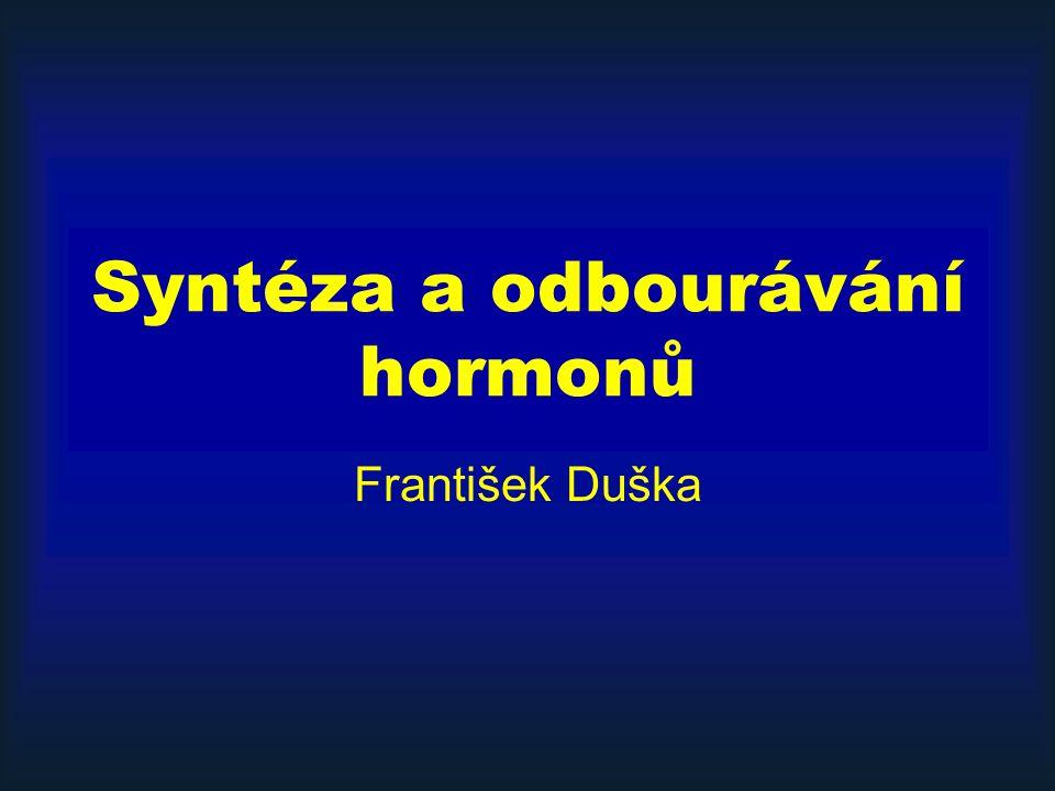 Syntéza a odbourávání hormonů František Duška