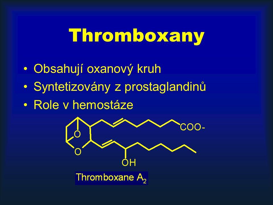Thromboxany Obsahují oxanový kruh Syntetizovány z prostaglandinů Role v hemostáze
