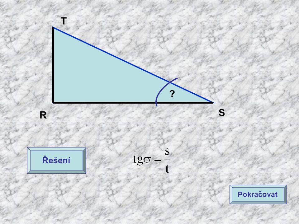R S T ? Řešení Pokračovat