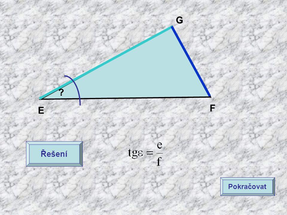 E F G ? Řešení Pokračovat