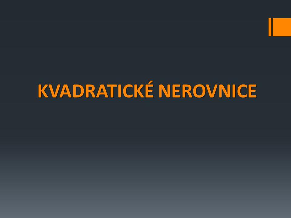 KVADRATICKÉ NEROVNICE